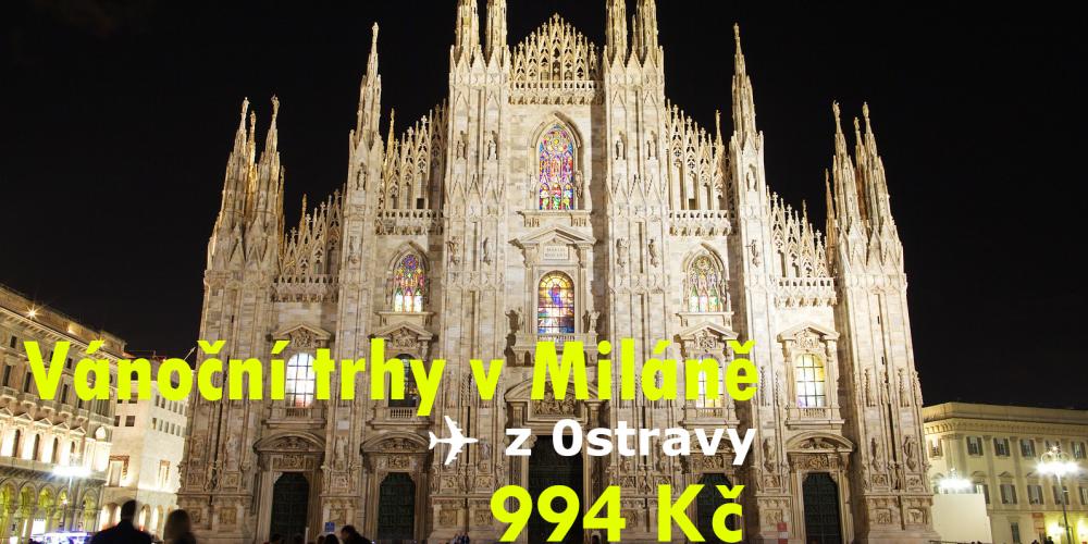 Zaleťte si za tisícovku z Ostravy na vánoční trhy do Milána