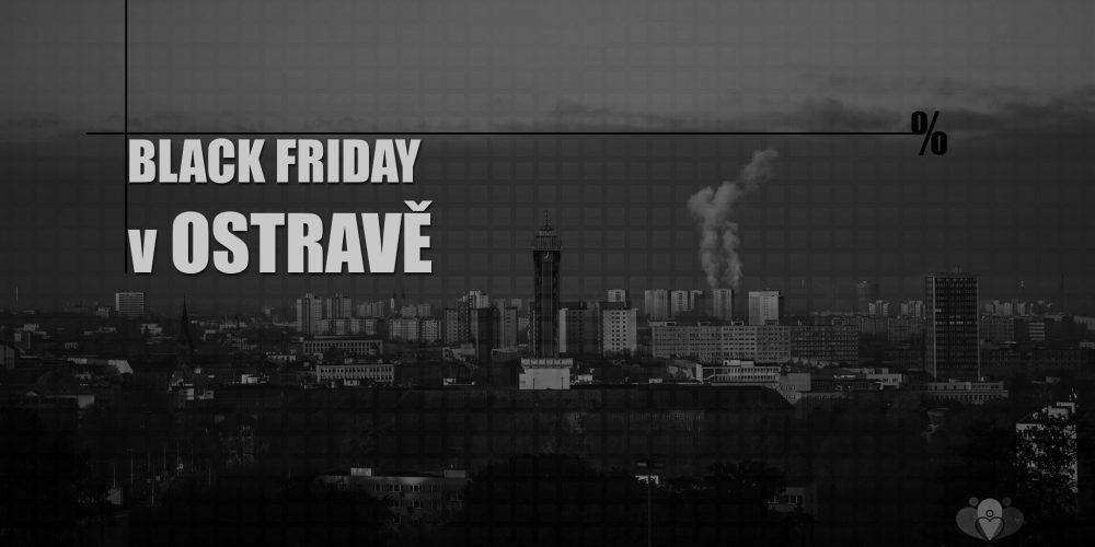 Black Friday v Ostravě [průběžně aktualizováno]